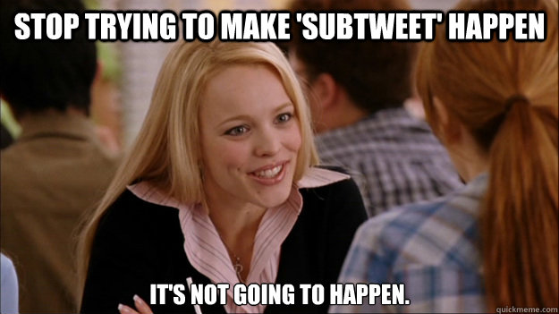 The Art of the Subtweet