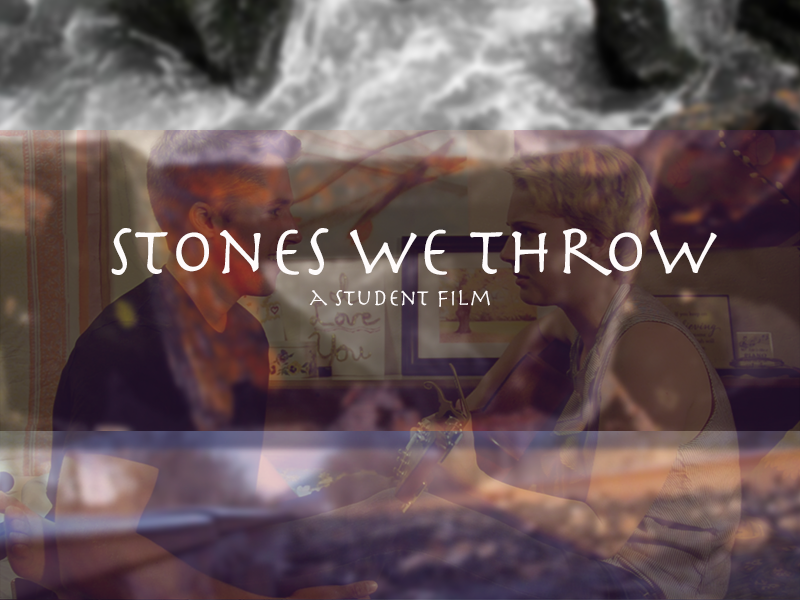 Stones We Throw: The Film of the Not So Perfect, Messy Life