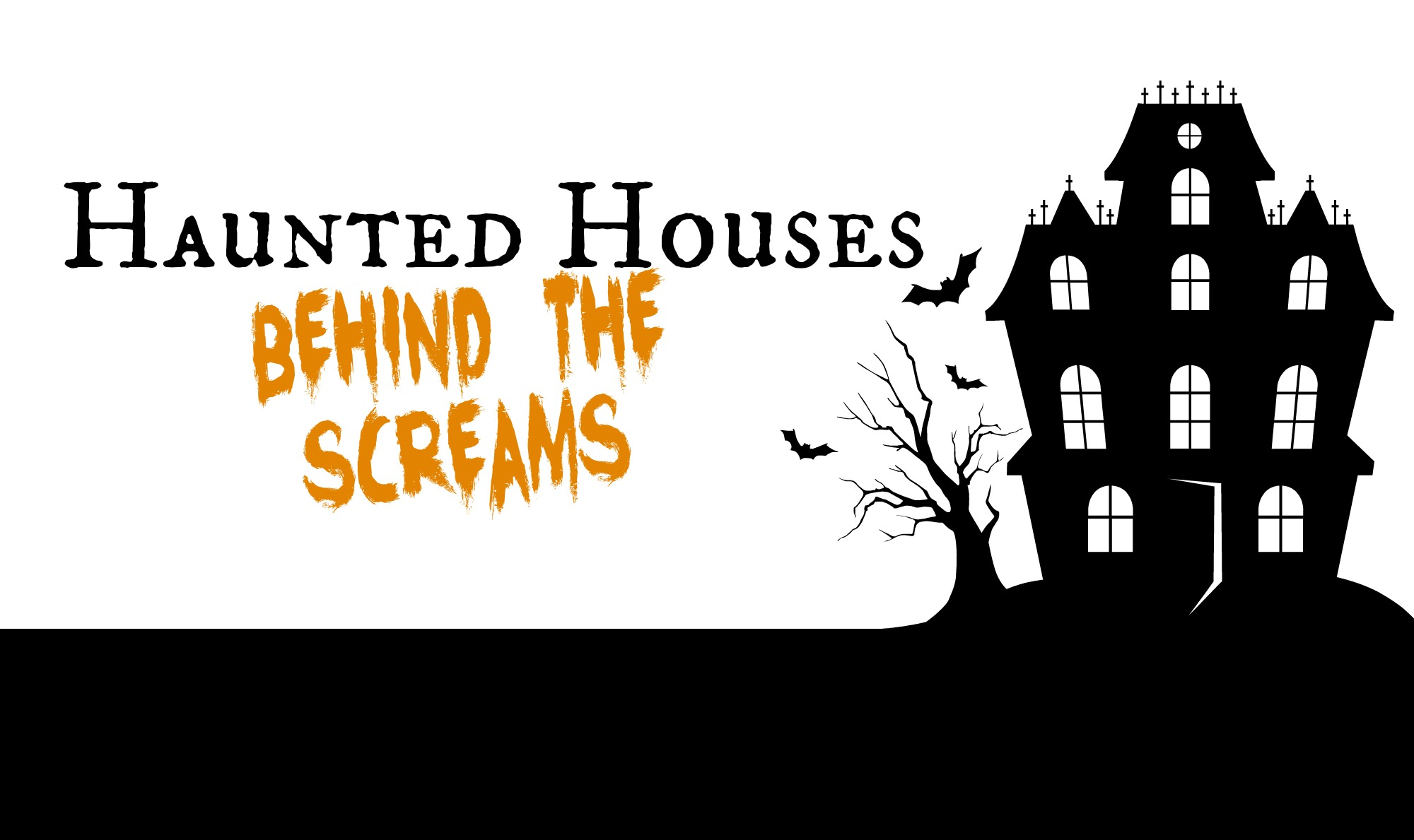 Haunted Houses: Behind the Screams